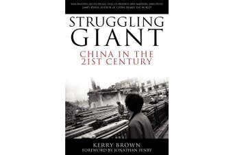 Struggling Giant: China in the 21st Century (China in the 21st Century)