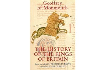 The History of the Kings of Britain: An edition and translation of the De gestis Britonum [Historia Regum Brittannie] (Arthurian Studies)
