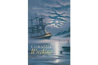 Cornish Wrecking, 1700-1860: Reality and Popular Myth