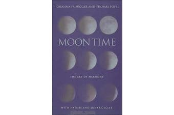 Moon Time: The Art of Harmony with Nature and Lunar Cycles