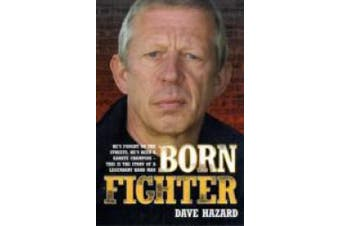 Born Fighter: He's Fought on the Streets, He's Been a Karate Champion - This is the Story of a Legendary Hard Man