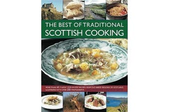 Best of Traditional Scottish Cooking: More Than 60 Classic Step-by-step Recipes from the Varied Regions of Scotland