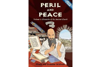 Peril and Peace: Volume 1: Chronicles of the Ancient Church (History Lives)