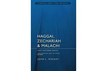 Haggai, Zechariah & Malachi: God's Restored People (Focus on the Bible)
