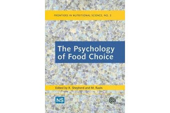 The Psychology of Food Choice (Frontiers in Nutritional Science S.)