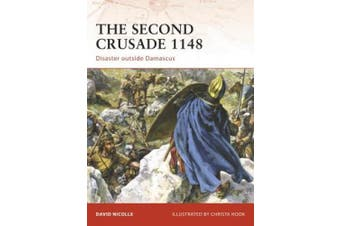 The Second Crusade 1148: Disaster Outside Damascus (Campaign S.)