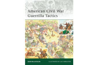 American Civil War Guerrilla Tactics (Elite S.)