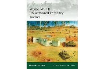 World War II US Armored Infantry Tactics (Elite S.)