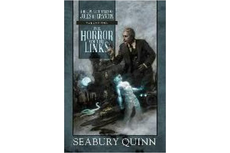 The Horror on the Links: The Complete Tales of Jules de Grandin, Volume One (The Complete Tales of Jules de Grandin)