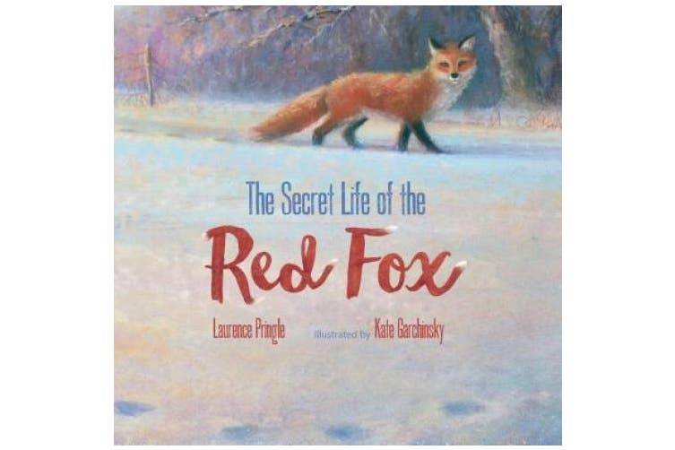 Secret Life of the Red Fox (The Secret Life)