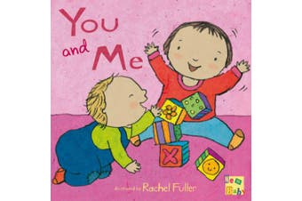 You and Me! (New Baby) [Board book]