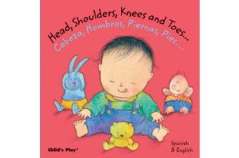 Head, Shoulders, Knees and Toes.../Cabeza, Hombros, Piernas, Pies... (Baby Board Books) [Board book]