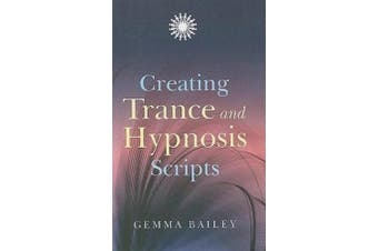 Creating Trance and Hypnosis Scripts