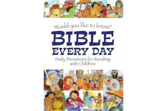 Would you like to know Bible Every Day: Daily devotions for Reading with children (Would you like to know?)