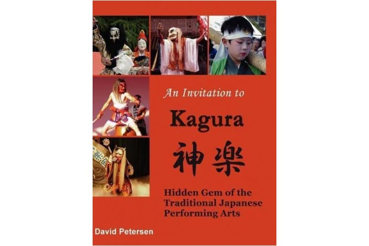 An Invitation to Kagura: Hidden Gem of the Traditional Japanese Performing Arts