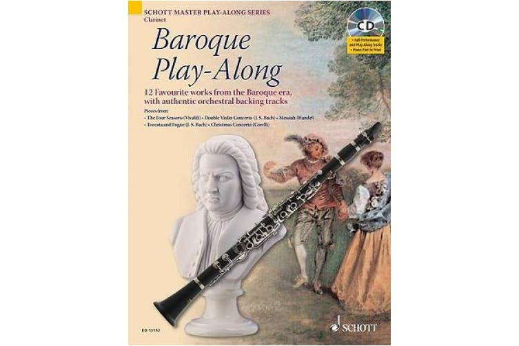 Baroque Play-along for Clarinet: 12 Favourite Works from the Baroque Era, with Authentic Orchestral Backing Tracks (Schott Master Play-along Series)