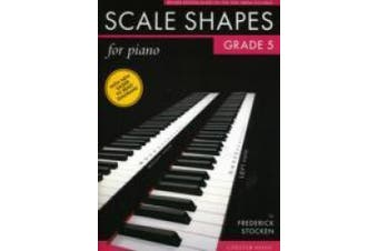 Frederick Stocken: Scale Shapes For Piano - Grade 5 (Revised Edition)