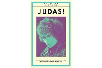 Judas!: From Forest Hills to the Free Trade Hall: A Historical View of the Big Boo