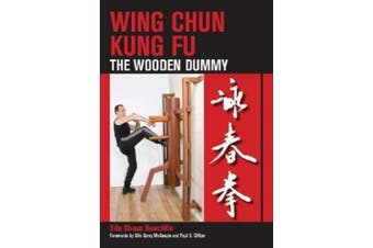 Wing Chun Kung Fu: The Wooden Dummy