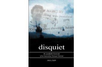 Disquiet - The Justifiable Homicide of an Australian Vietnam Veteran