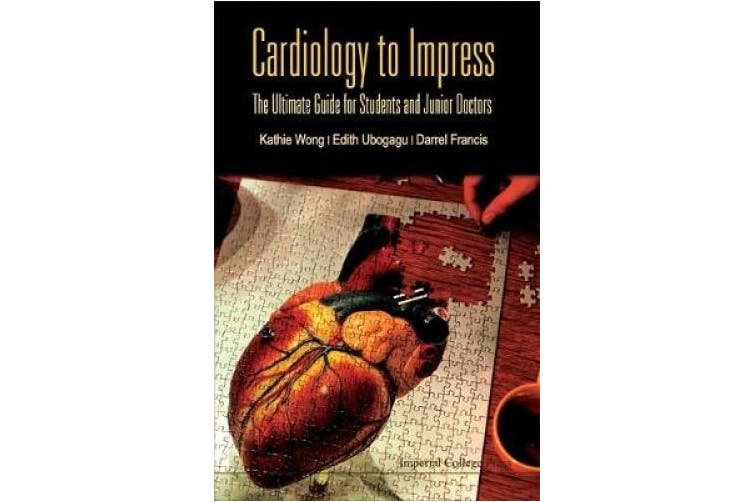 Cardiology to Impress: The Ultimate Guide for Students and Junior Doctors (Clinical Talk)