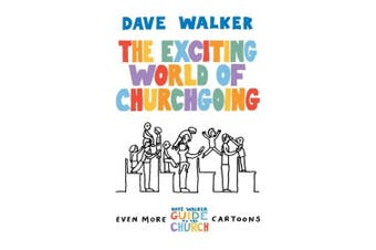 The Exciting World of Churchgoing: A Dave Walker Guide
