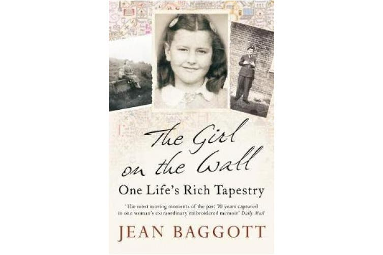 The Girl on the Wall: One Life's Rich Tapestry. Jean Baggott