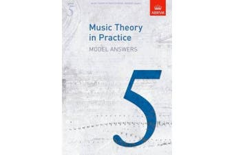 Music Theory in Practice Model Answers, Grade 5 (Music Theory in Practice (Abrsm))