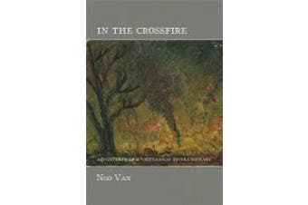 In the Crossfire: Adventures of a Vietnamese Revolutionary