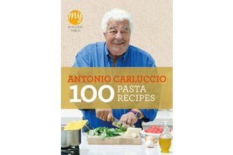 My Kitchen Table: 100 Pasta Recipes (My Kitchen)