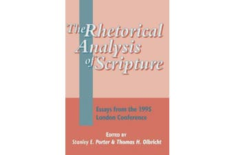 Rhetorical Analysis of Scripture: Essays from the 1995 London Conference (Journal for the Study of the New Testament Supplement S.)