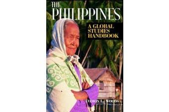 The Philippines: A Global Studies Handbook (Global Studies: Asia)