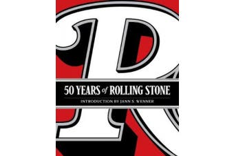 50 Years of Rolling Stone: The Music, Politics, and People That Changed Our Culture