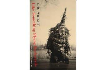 Like Something Flying Backwards: New and Selected Poems