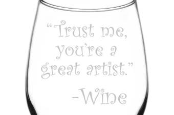 (Drunk Wine Talk Truth, Great Artist) - (Trust Me, You're A Great Artist) Drunk Wine Talk Truth Inspired - Laser Engraved 380ml Libbey All-Purpose Wine Taster Glass