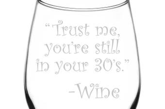(Drunk Wine Talk Truth, Still In 30's) - (Trust Me, You're Still In Your 30's) Drunk Wine Talk Truth Inspired - Laser Engraved 380ml Libbey All-Purpose Wine Taster Glass