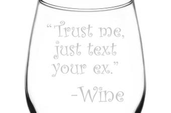 (Drunk Wine Talk Truth, Text Your Ex) - (Trust Me, Just Text Your Ex) Drunk Wine Talk Truth Inspired - Laser Engraved 380ml Libbey All-Purpose Wine Taster Glass