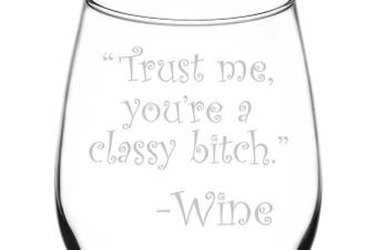 (Drunk Wine Talk Truth, Classy Bitch) - (Trust Me, You're A Classy Bitch) Drunk Wine Talk Truth Inspired - Laser Engraved 380ml Libbey All-Purpose Wine Taster Glass