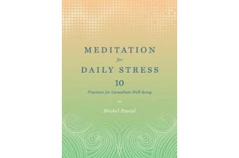 Meditation for Daily Stress:10 Practices for Immediate Well-being: 10 Practices for Immediate Well-being