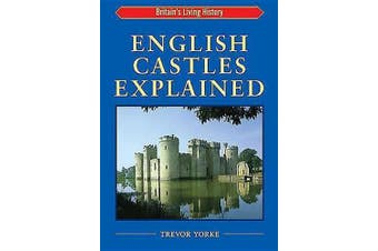 English Castles Explained (England's Living History S.)