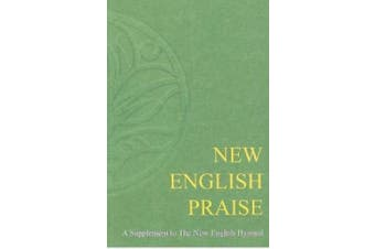 New English Praise: A Supplement to the New English Hymnal: Full Music
