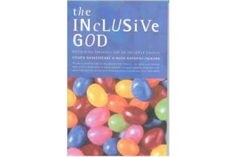 The Inclusive God: Reclaiming Theology for an Inclusive Church