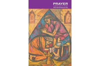 Prayer: A spiritual classic for 40 years
