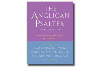 The Anglican Psalter: The Psalms of David Pointed and Edited for Chanting by John Scott