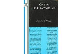 Cicero: De Oratore: v. I-III (Classic Commentaries S.)