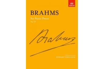 Six Piano Pieces, Op. 118 (Signature Series (ABRSM))