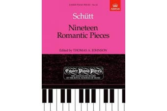 Nineteen Romantic Pieces: Easier Piano Pieces 62 (Easier Piano Pieces (ABRSM))