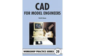 C.A.D for Model Engineers (Workshop Practice)