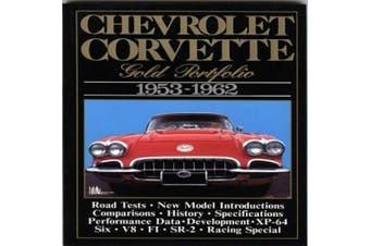 Chevrolet Corvette Gold Portfolio, 1953-62 (Brooklands Books Road Tests Series)