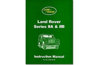 Land Rover Series IIA and IIB Instruction Manual (Official Handbooks)
